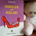Kütüphanemizden #6 – Anneler ve Kızları / İlkim Öz